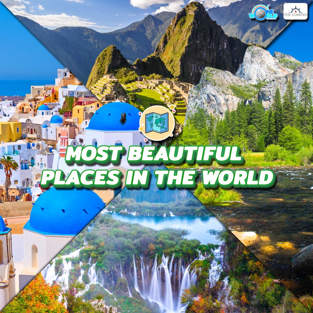 Most Beautiful Places in the World – สถานที่ที่สวยที่สุดในโลก